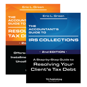 The Accountant's Guide to IRS Collection, The Accountant's Guide to Resolving Tax Debts
