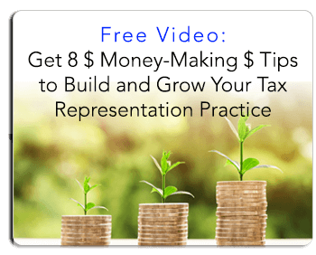 Get 8 $ Money-Making $ Tips to Build and Grow Your Tax Resolution Practice