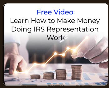Making Money Doing IRS Representation Work